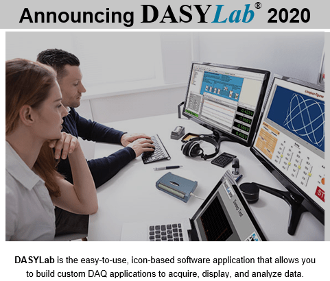 We are announcing DASYLab 2020! DASYLab is the easy-to-use, icon-based software application that allows you to build custom DAQ applications to acquire, display, and analyze data.