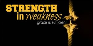 July 8 – My Weakness Makes Me Strong