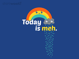February 23 – A Meh Kinda Day