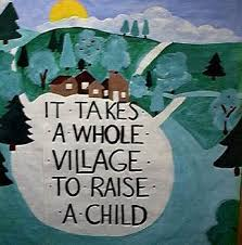 March 26 – It Takes A Village To Raise A Child