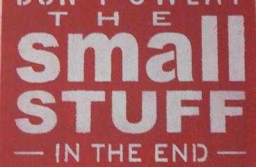 May 11 – Don't Sweat The Small Stuff…It's All Small Stuff