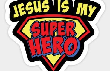 Oct 6 – Superhero Jesus
