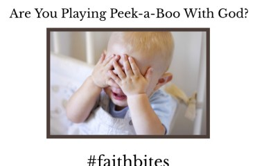 Jan 13 – Playing Peek-a-Boo With God