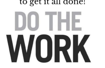 Jan 26 – Do The Work. The Work's Already Been Done