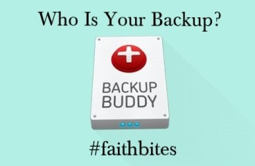 Feb 18 – Always Have Backup