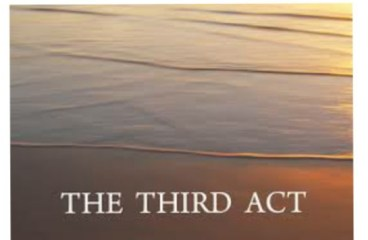 Apr 7 – The Third Act