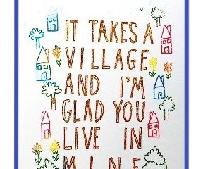 Aug 25 – It Takes A Village