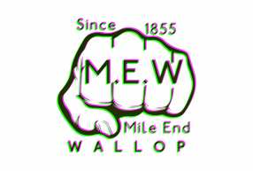 M.E.W (Mile End Wallop): Since 1855