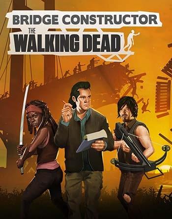 Bridge Constructor: The Walking Dead Torrent Download