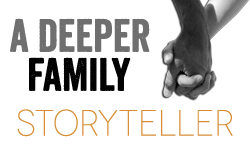 Deeper Story / Family Contributor