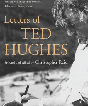 Letters of Ted Hughes edited by Christopher Reid