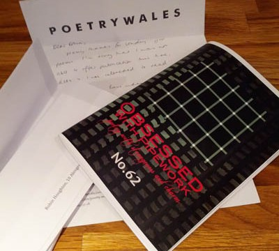 Poetry Wales rejection and Obsessed with Pipework