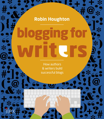 Blogging for Writers by Robin Houghton