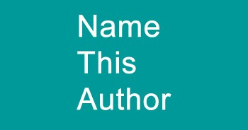 Winner Announced on Name This Author (Round 41)