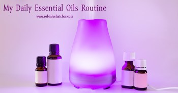My Daily Essential Oils Routine