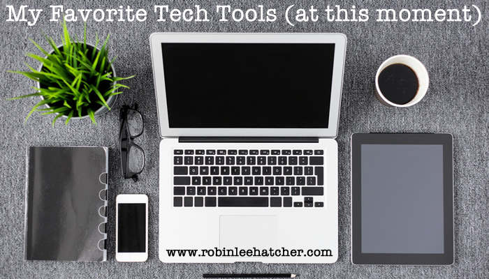 Favorite Tech Tools (at this moment)