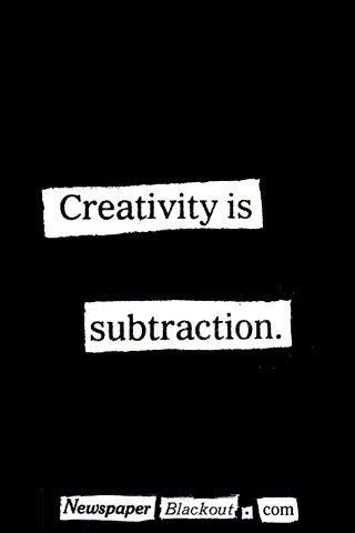 Quote: Creativity is Subtraction