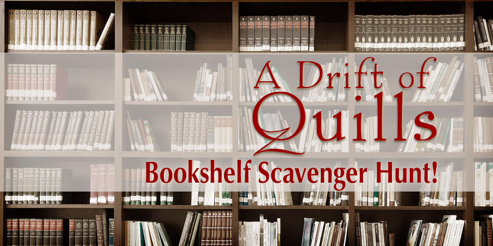 A Drift of Quills comes together to deliver you something wonderfully fun and bookish: a bookshelf scavenger hunt!