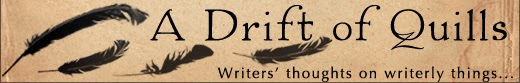 A Drift of Quills: Writerly thoughts by writerly folks
