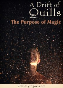 This month A Drift of Quills is taking a peek under the corner of the magic carpet. What's the value or purpose of magic in fiction?