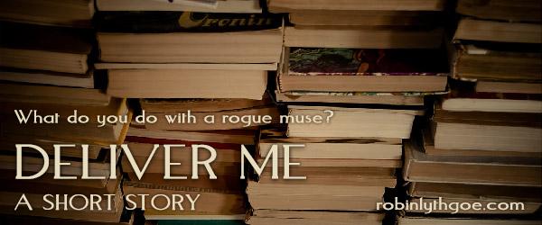 Short Story: Deliver Me
