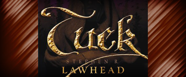 Tuck, by Stephen R. Lawhead