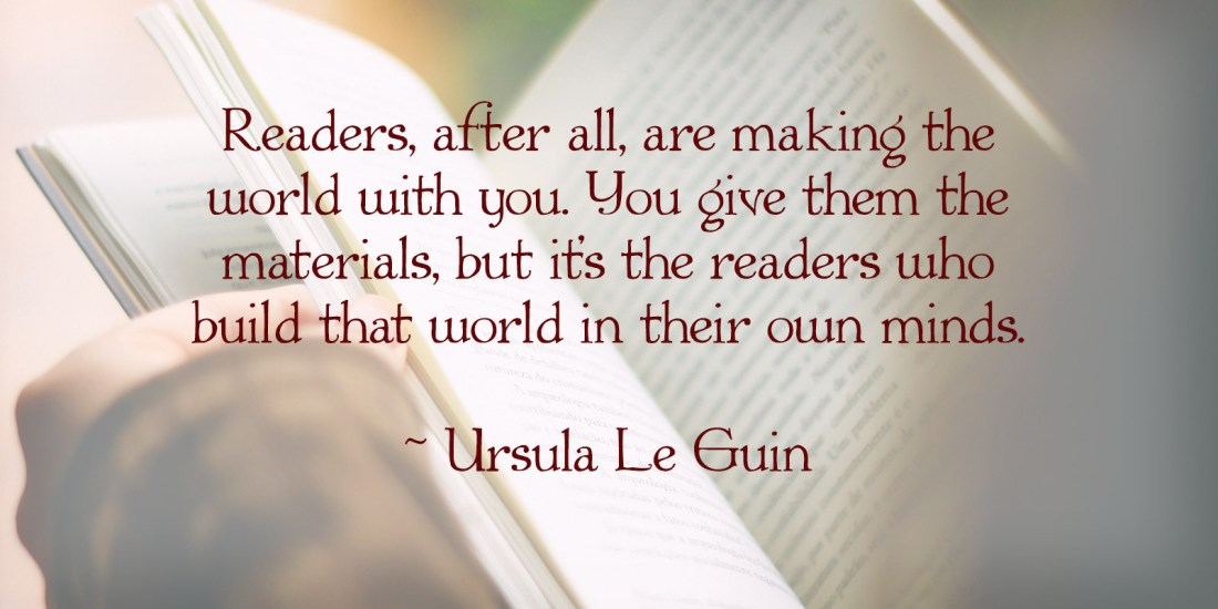 Five Good Things #8: Readers make the world with you…