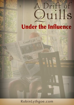A Drift of Quills: Under the Influence — This first-Friday A Drift of Quills are looking at the way people, news stories, or current events play a role in our works. What influences us, and how do we use it?