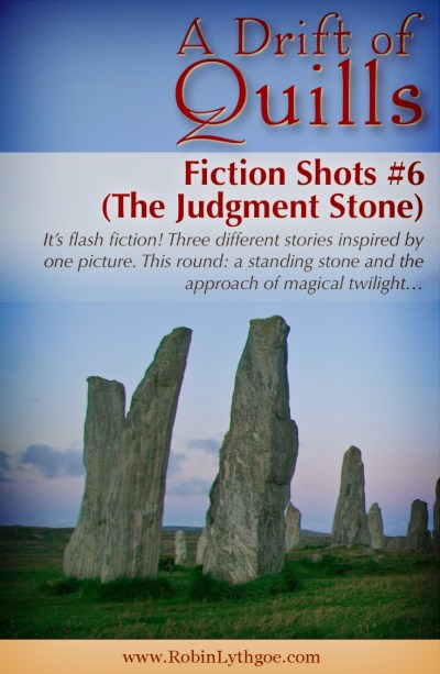 A Drift of Quills: Fiction Shots #6— It's flash fiction! Three different stories inspired by one picture. This round: a standing stone and the approach of magical twilight…
