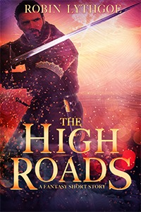 The High Roads—A Short Fantasy Story
