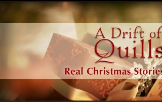 """A Drift of Quills"" has real Christmas stories about getting and stories about giving. Sometimes it's hard to decide which is best! [www.robinlythgoe.com]"