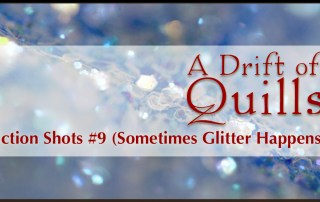 A Drift of Quills: Fiction Shots #9— It's flash fiction! Three different stories inspired by one picture. This round: Sometimes glitter happens.
