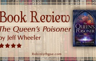 """The Queen's Poisoner,"" by Jeff Wheeler, is a quick, fun read with unexpected depth. No cardboard characters. Plenty of moral dilemmas and consequences. [www.robinlythgoe.com]"