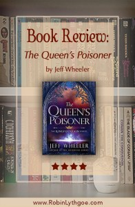 """""""The Queen's Poisoner,"""" by Jeff Wheeler, is a quick, fun read with unexpected depth. No cardboard characters. Plenty of moral dilemmas and consequences. [www.robinlythgoe.com]"""