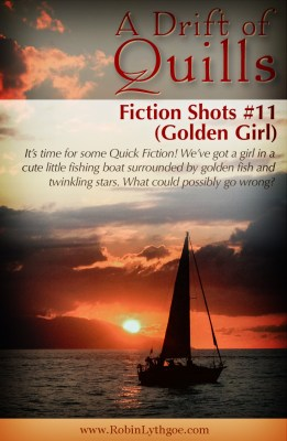 Drift of Quills: Fiction Shots #11— It's quick fiction! Three different stories inspired by one picture. This round: a girl in a fishing boat surrounded by golden fish and twinkling stars. [www.robinlythgoe.com]