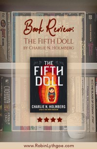 """""""The Fifth Doll,"""" by Charlie N. Holmberg, is full of flavor, harrowing experiences, and … maybe a little horror. Don't miss it! [www.robinlythgoe.com]"""