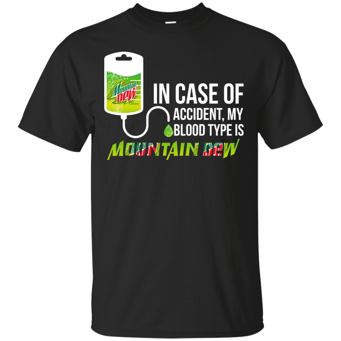 In Case Of Accident My Blood Type Is Mountain Dew T Shirt