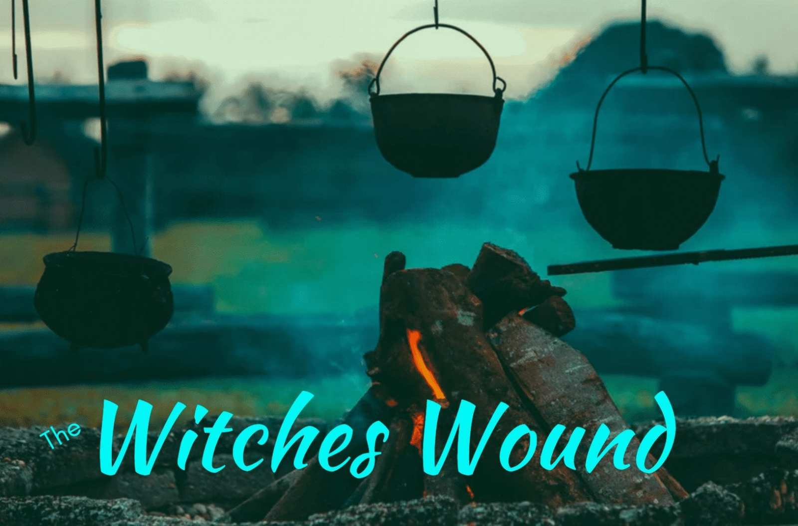 The Witches Wound