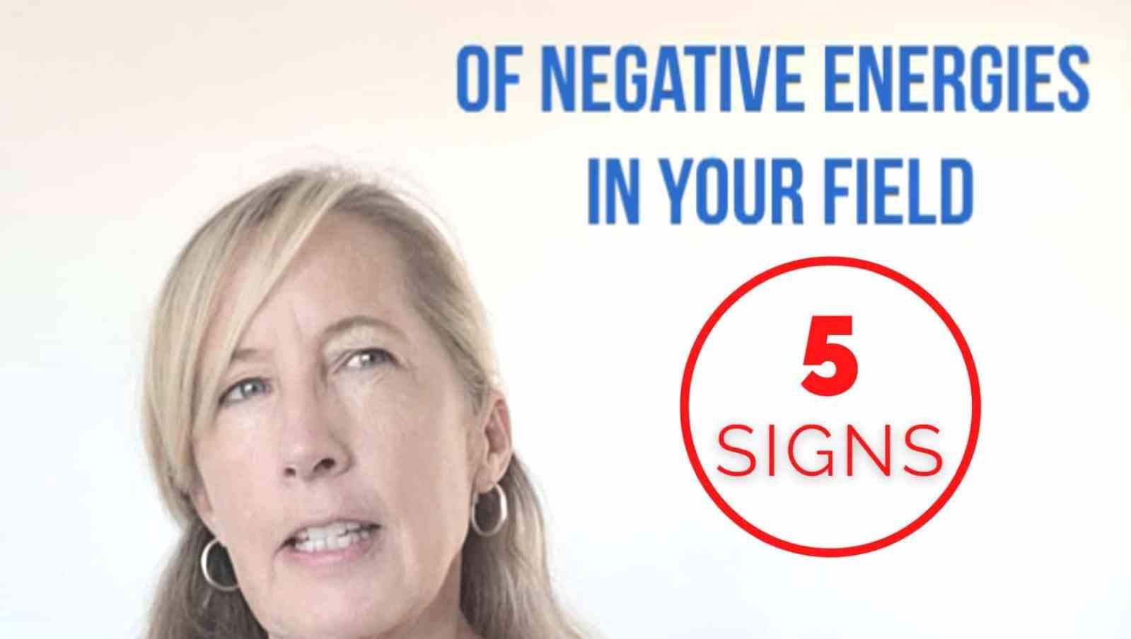 5 Signs of Negative Energies