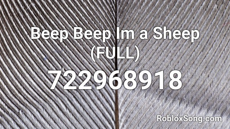 """If you try to redeem them, you will get a message """"invalid codes"""". Beep Beep Im a Sheep (FULL) Roblox ID - Roblox music codes"""