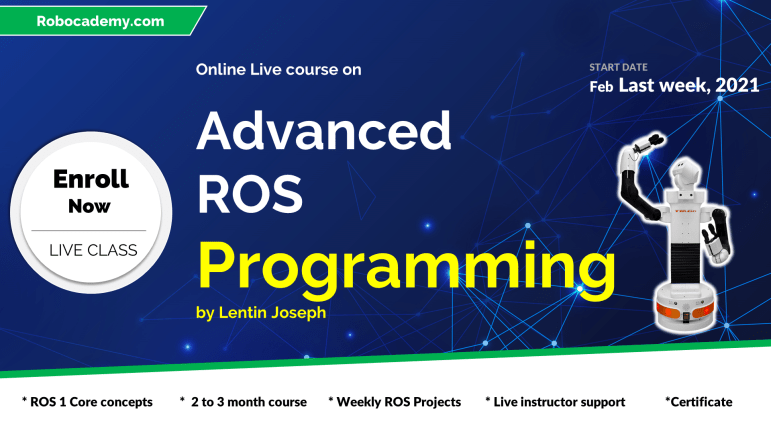 Advanced ROS Programming - Live Course by Lentin Joseph