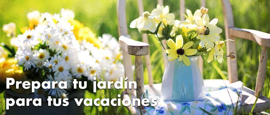 Prepara tu jardín para tus vacaciones