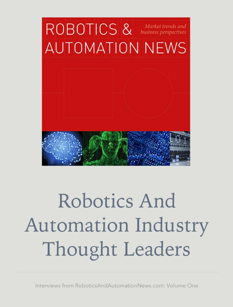 Don't forget our new ebook – Robotics and Automation Industry Thought Leaders – is out now