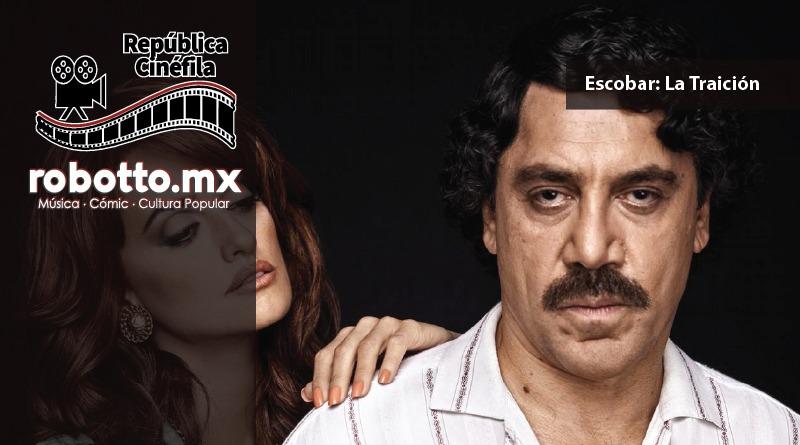 República Cinéfila | Escobar: La Traición