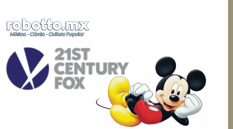 Fusión Disney-Fox  se cierra el 20 de marzo