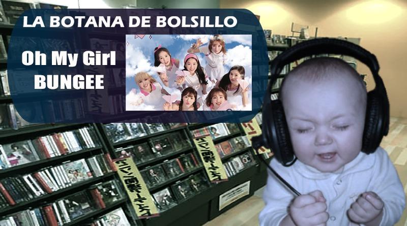 Oh My Girl, BUNGEE La Botana de Bolsillo.