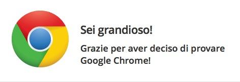 Google Chrome mi dice sei grandioso