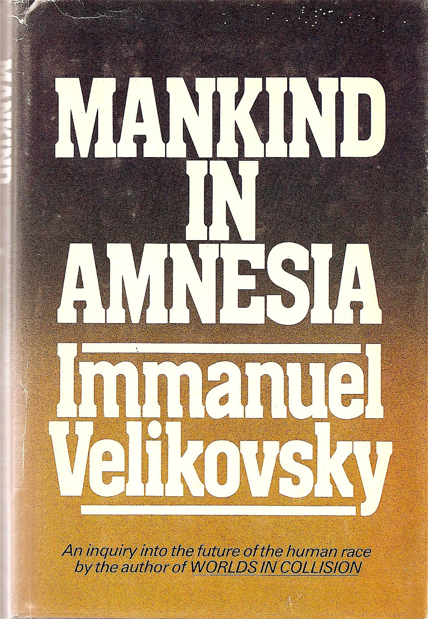 Immanuel Velikovsky – Mankind in Amnesia