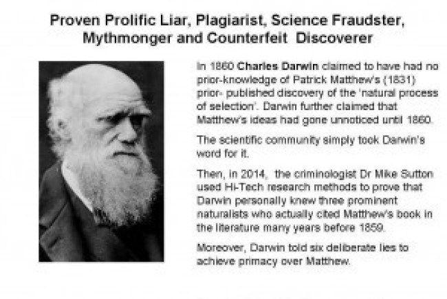 Proven Profilic Liar, Plagiarist, Science Fraudster, Mythmonger and Counterfeit Discoverer Charles Darwin