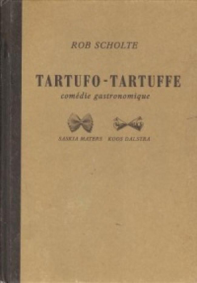 Rob Scholte - Tartufo-Tartuffe